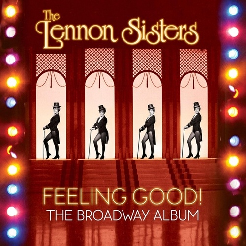 Feeling Good! the Broadway Album by The Lennon Sisters