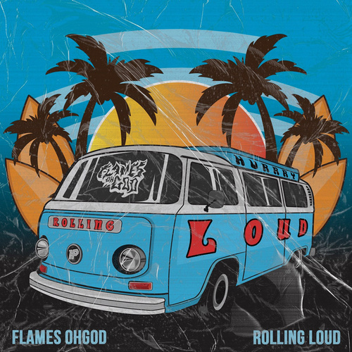 Rolling Loud by Flames Oh God
