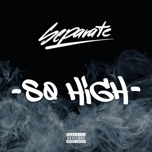 So High de Separate