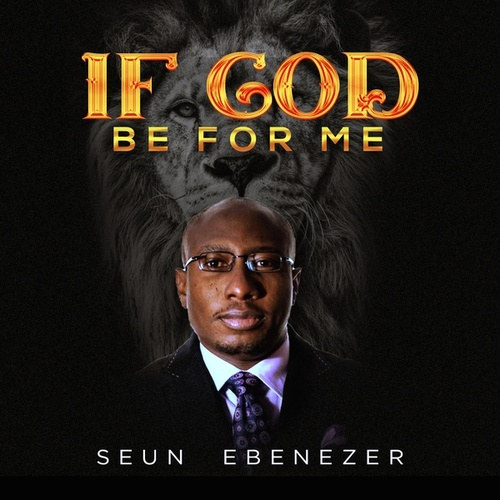 If God Be for Me by Seun Ebenezer