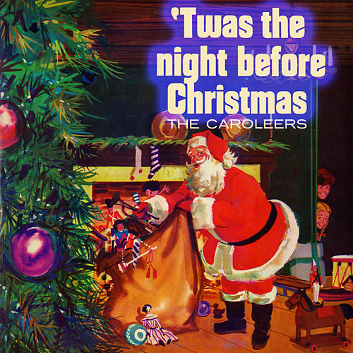 Twas the Night Before Christmas di The Caroleers