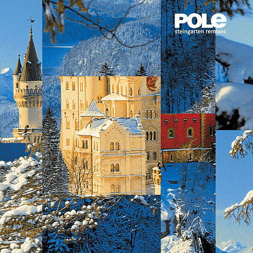 Steingarten Remixes by Pole