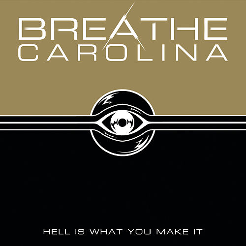 Hell Is What You Make It van Breathe Carolina