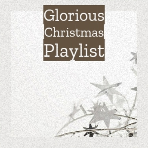 Glorious Christmas Playlist de Frankie Lymon, Mr Blobby, The Beach Boys, The Four Pennies, Bobby Helms, Ricky Godfrey