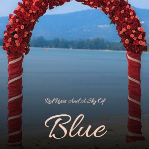 Red Roses and a Sky of Blue by Ray Anthony, The Tornados, The Lennon Sisters, Jane Froman, Patti Page, Lee Greenwood, Tennessee Ernie Ford, His Kingdom of Love Childrens Choir