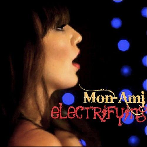 Electrifying von Mon-Ami