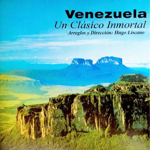 Venezuela un Clásico Inmortal de Hugo Liscano