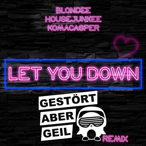 Let You Down (Gestört aber GeiL Remix) von Blondee