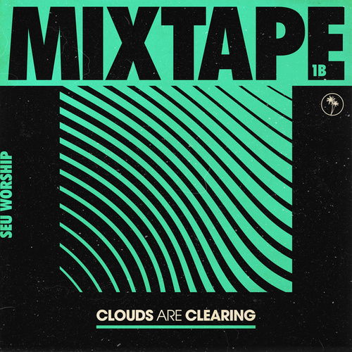 Clouds Are Clearing: Mixtape 1B by SEU Worship