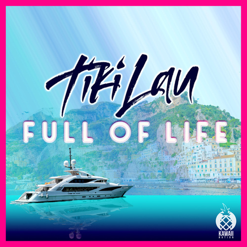 Full of Life von Tiki Lau