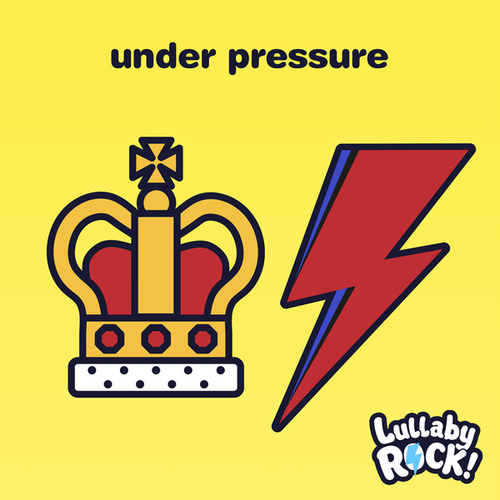 Under Pressure by Lullaby Rock