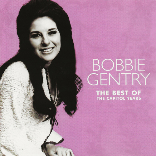 The Best Of The Capitol Years by Bobbie Gentry