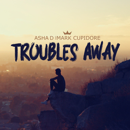 Troubles Away by Asha D