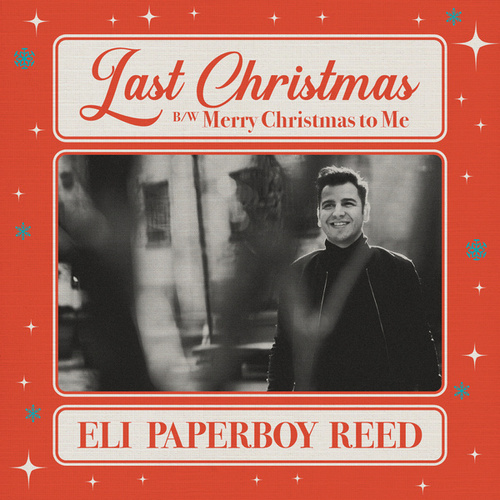 Last Christmas by Eli 'Paperboy' Reed