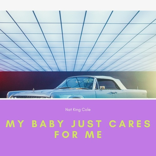 My Baby Just Cares for Me de Nat King Cole