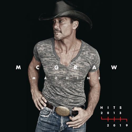 McGraw Machine Hits: 2013-2019 de Tim McGraw