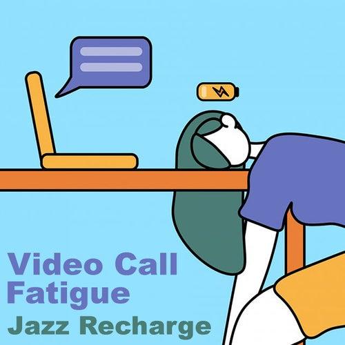 Video Call Fatigue Jazz Recharge von Various Artists