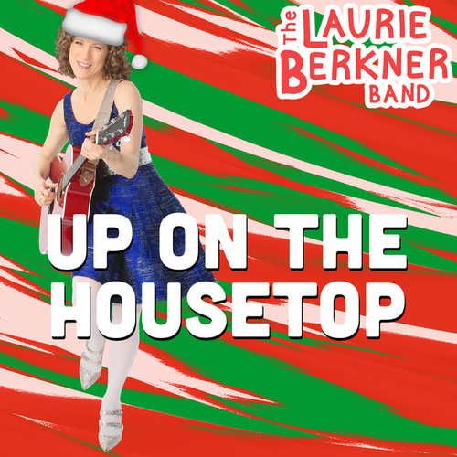 Up On The Housetop by The Laurie Berkner Band