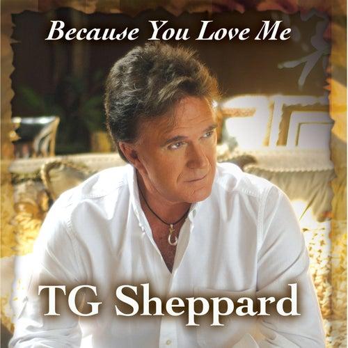 Because You Love Me de T.G. Sheppard