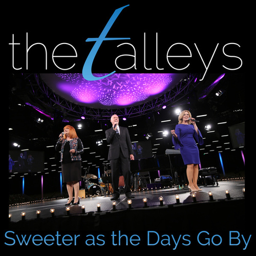 Sweeter as the Days Go By (Live) by The Talleys