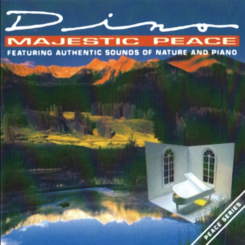 Majestic Peace (Sounds of Nature & Piano) by Dino
