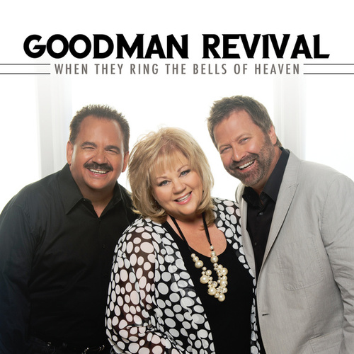 When They Ring The Bells Of Heaven (Live) by Goodman Revival