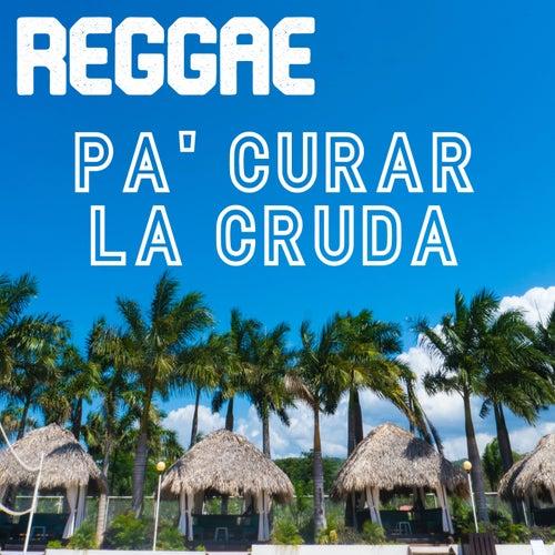 Reggae Pa' Curar La Cruda de Various Artists