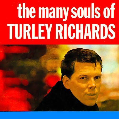 The Many Souls of Turley Richards by Turley Richards