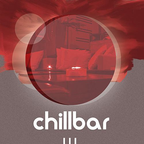 Chillbar Vol. 3 by Various Artists