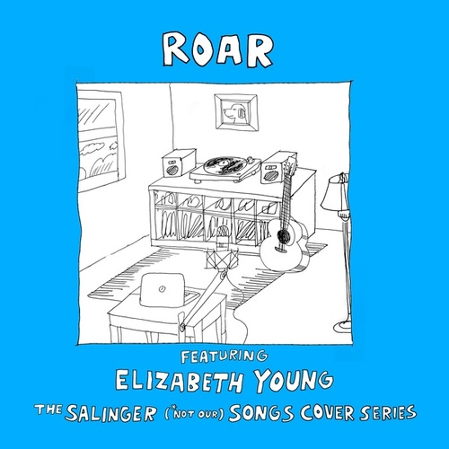 Roar (feat. Elizabeth Young) by The Salinger *Not Our Songs Cover Series
