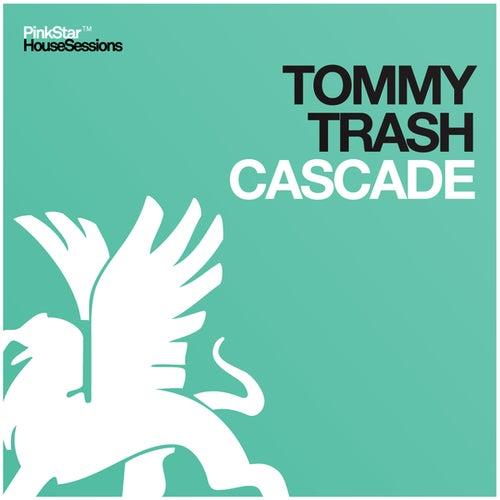 Cascade de Tommy Trash