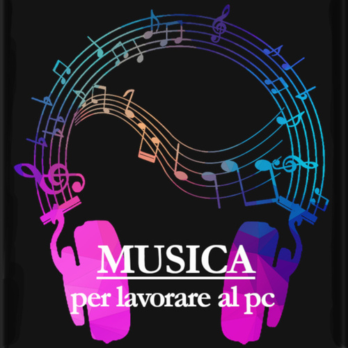 Musica per lavorare al pc by Various Artists