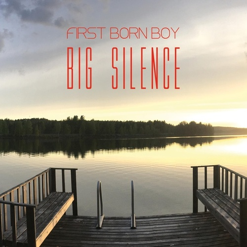 Big Silence von First Born Boy