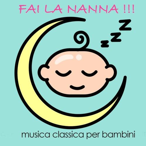 Fai la nanna ! musica classica per bambini de Various Artists