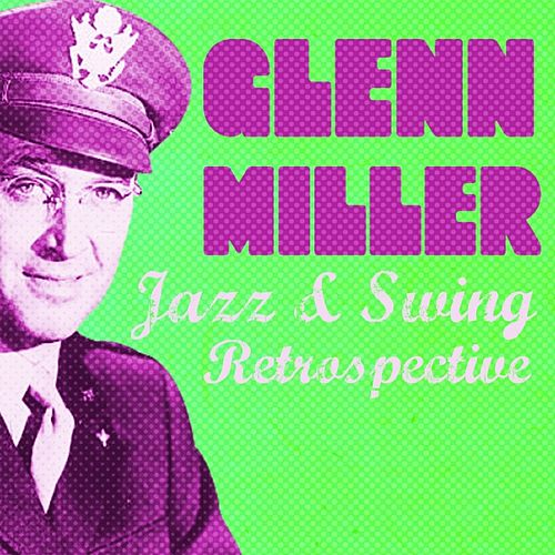 Glenn Miller (Jazz & Swing Retrospective) von Glenn Miller