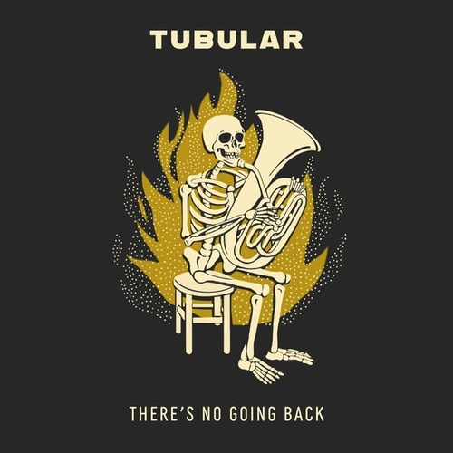 There's No Going Back von Tubular