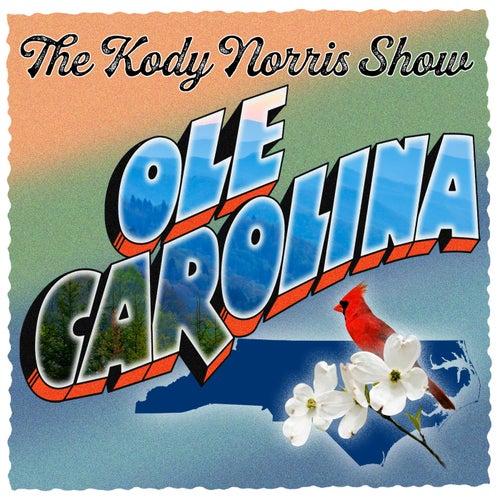 Ole Carolina by The Kody Norris Show