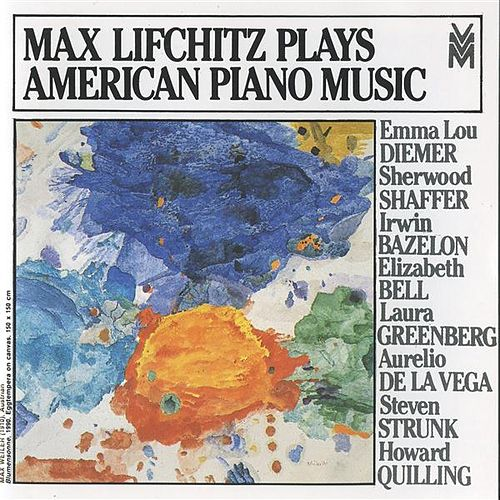 Max Lifchitz American Piano Music by Max Lifchitz