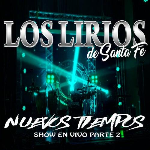 Nuevos Tiempos Parte 2 (Show en Vivo en Casa de Bicentenario, las Parejas, Santa Fé) von Los Lirios de Santa Fé