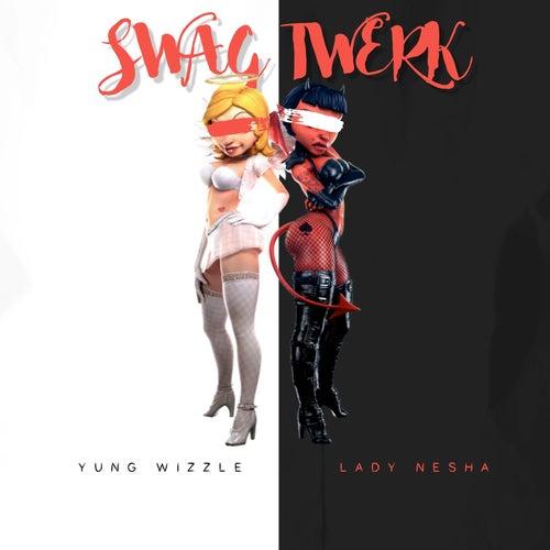 Swag Twerk by Yung Wizzle
