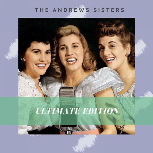 Ultimate Edition by The Andrews Sisters