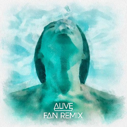 Alive - Fan Remixes de Dirty South