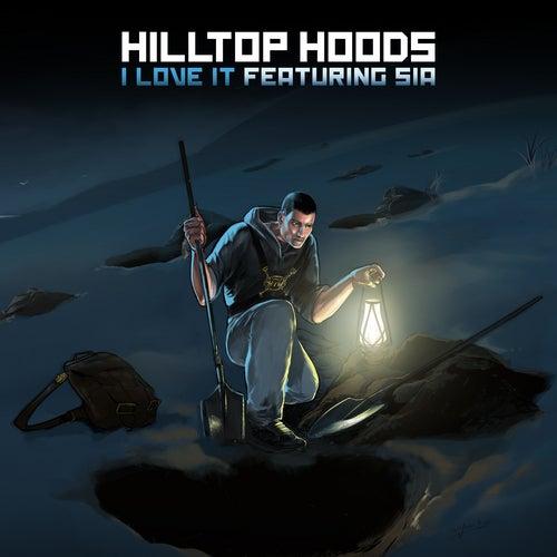 I Love It de Hilltop Hoods