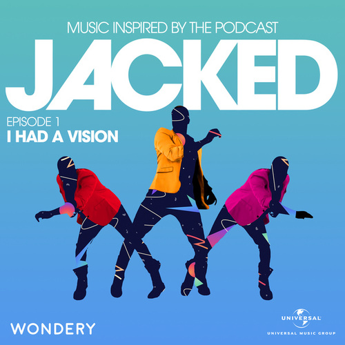 Jacked: Music Inspired by the Podcast (Episode 1: I Had A Vision) von Various Artists