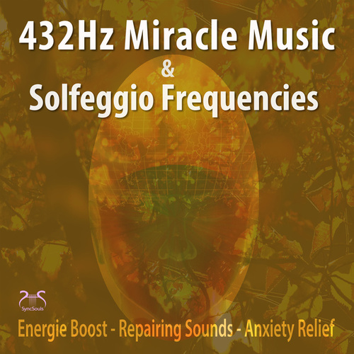 432Hz Miracle Music & Solfeggio Frequencies Energie Boost, Repairing Sounds, Anxiety Relief von Max Relaxation