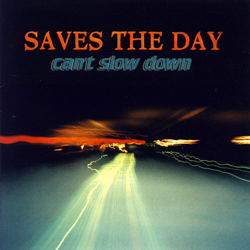 Can't Slow Down de Saves the Day