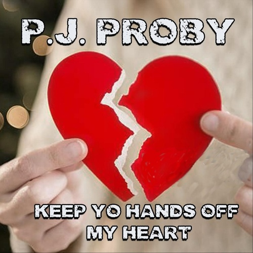 Keep Yo Hands off My Heart de P.J. Proby