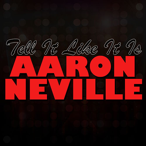Tell It Like It Is von Aaron Neville