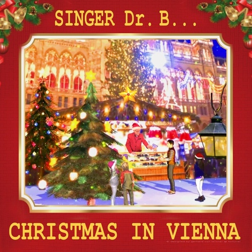Christmas in Vienna by Singer Dr. B...
