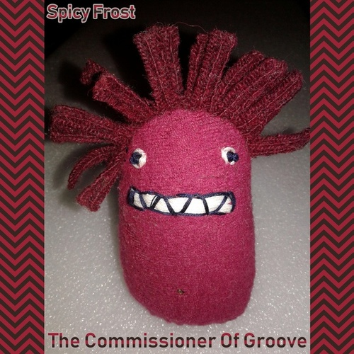The Commissioner Of Groove by Spicy Frost